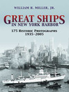 Great Ships in New York Harbor (eBook): 175 Historic Photographs, 1935-2005