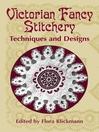 Victorian Fancy Stitchery (eBook): Techniques and Designs