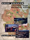 Green Urbanism (eBook): Learning From European Cities