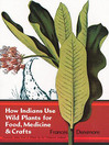 How Indians Use Wild Plants for Food, Medicine & Crafts (eBook)
