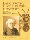 Langstroth's Hive and the Honey-Bee (eBook): The Classic Beekeeper's Manual