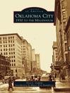Oklahoma City (eBook): 1930 to the Millennium