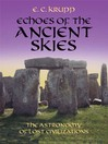Echoes of the Ancient Skies (eBook): The Astronomy of Lost Civilizations