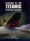 Sinking of the Titanic (eBook): Eyewitness Accounts