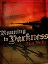 Running in Darkness (eBook)