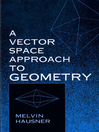 A Vector Space Approach to Geometry (eBook)