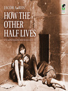 How the Other Half Lives (eBook)