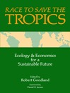 Race to Save the Tropics (eBook): Ecology and Economics for a Sustainable Future