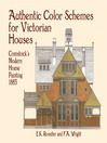 Authentic Color Schemes for Victorian Houses (eBook): Comstock's Modern House Painting, 1883