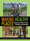 Making Healthy Places (eBook): Designing and Building for Health, Well-being, and Sustainability