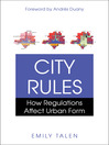 City Rules (eBook): How Regulations Affect Urban Form