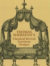 Thomas Sheraton's Classical Revival Furniture Designs (eBook)