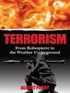Terrorism (eBook): From Robespierre to the Weather Underground