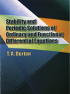 Stability & Periodic Solutions of Ordinary & Functional Differential Equations (eBook)