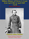 Military History Of Ulysses S. Grant From April 1861 To April 1865 (eBook): Volume II