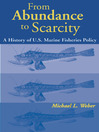 From Abundance to Scarcity (eBook): A History of U.S. Marine Fisheries Policy