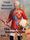 The Story of a Soldier's Life (eBook): Volume I