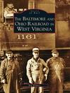 The Baltimore and Ohio Railroad in West Virginia (eBook)