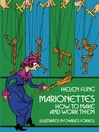 Marionettes (eBook): How to Make and Work Them