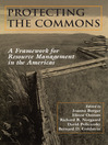 Protecting the Commons (eBook): A Framework for Resource Management in the Americas