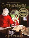 Catching Santa (eBook): Kringle Chronicles, Book 1