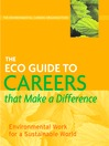 The ECO Guide to Careers that Make a Difference (eBook): Environmental Work for a Sustainable World