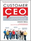 Customer CEO (eBook): How to Profit from the Power of Your Customers