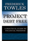 Project Debt Free (eBook): A Practical Guide to Financial Freedom