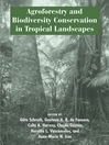 Agroforestry and Biodiversity Conservation in Tropical Landscapes (eBook)
