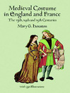 Medieval Costume in England and France (eBook): The 13th, 14th and 15th Centuries