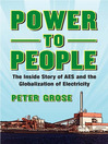 Power to People (eBook): The Inside Story of AES and the Globalization of Electricity