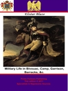 Military Life in Bivouac, Camp, Garrison, Barracks, &c. (eBook)