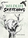 Wildlife Sketching (eBook): Pen, Pencil, Crayon and Charcoal