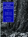Eastern Old-Growth Forests (eBook): Prospects for Rediscovery and Recovery