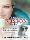 Better Vision Now (eBook): Improve Your Sight with the Renowned Bates Method