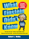 What Einstein Didn't Know (eBook): Scientific Answers to Everyday Questions