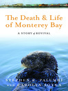 The Death and Life of Monterey Bay (eBook): A Story of Revival