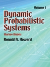 Dynamic Probabilistic Systems, Volume I (eBook): Markov Models