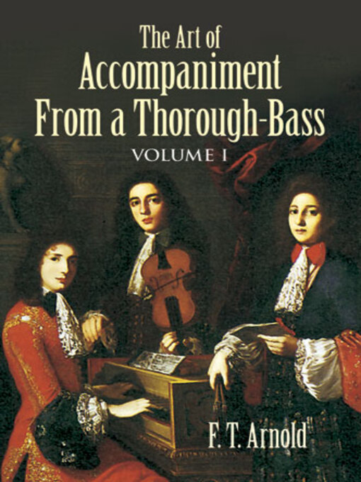 The Art of Accompaniment from a Thorough-Bass (eBook): As Practiced in the XVII and XVIII Centuries, Volume I