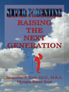 Super Parenting (eBook): Raising the Next Generation