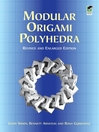 Modular Origami Polyhedra (eBook): Revised and Enlarged Edition