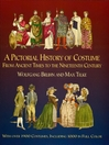 A Pictorial History of Costume From Ancient Times to the Nineteenth Century (eBook): With Over 1900 Illustrated Costumes, Including 1000 in Full Color