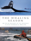 The Whaling Season (eBook): An Inside Account of the Struggle to Stop Commercial Whaling