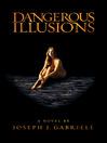 Dangerous Illusions (eBook)