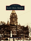 Lost Ann Arbor (eBook)
