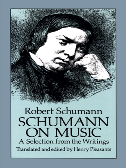 Schumann on Music (eBook): A Selection from the Writings