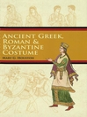 Ancient Greek, Roman & Byzantine Costume (eBook)