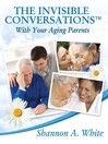 The Invisible Conversations™ with Your Aging Parents (eBook)