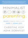 Minimalist Parenting (eBook): Enjoy Modern Family Life More by Doing Less