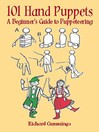 101 Hand Puppets (eBook): A Beginner's Guide to Puppeteering